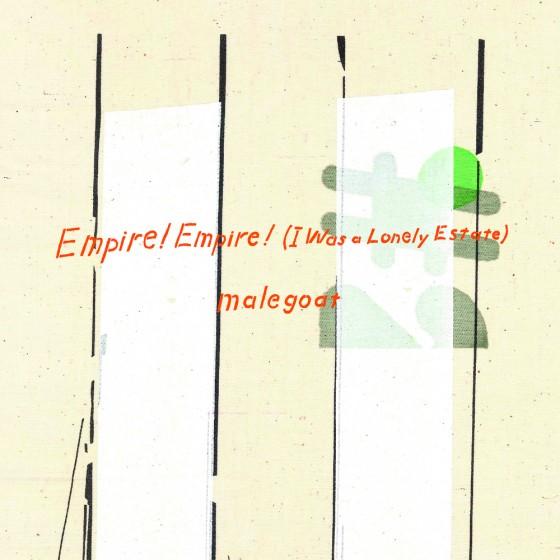 empire! empire! (i was a lonely estate) Malegoat