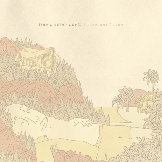 "Tiny Moving Parts ""Pleasant Living"""