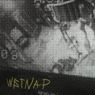 """WETNAP new EP full stream; """"WETNAP"""""""