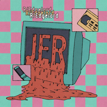 "JER release new song; ""R/Edgelord"""